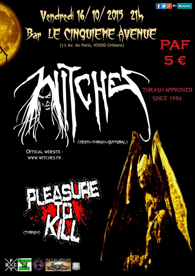 Witches flyer Witches + Pleasure To Kill @ Witches 'Hunt Europe Tour 5e Avenue Orl�ans (45), France