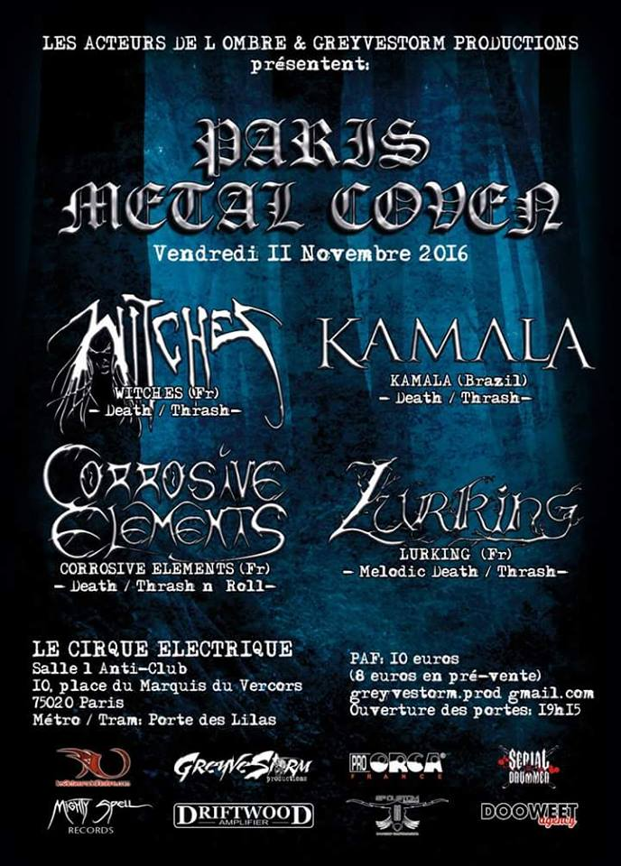 Witches flyer Witches + Kamala (bresil) + Corossive elements + Lurking  @ Paris Metal Coven Le Cirque Electrique Paris - France