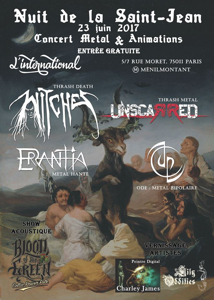Witches flyer Witches + Unscarred + Erantia + Ode + Blood of the green @ Concert de la Saint Jean - sur le theme de la Sorcellerie L'internationnal Paris (75)