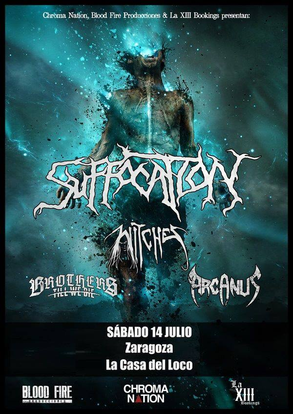 Witches flyer Suffocation + Witches + Brothers till we die + Arcanus @ Suffocation (Realm of Darkness European Tour: Part 2) / Witches Suffocating Summer Tour 2018 El Casa del Loco Saragosse / Zaragoza, Spain