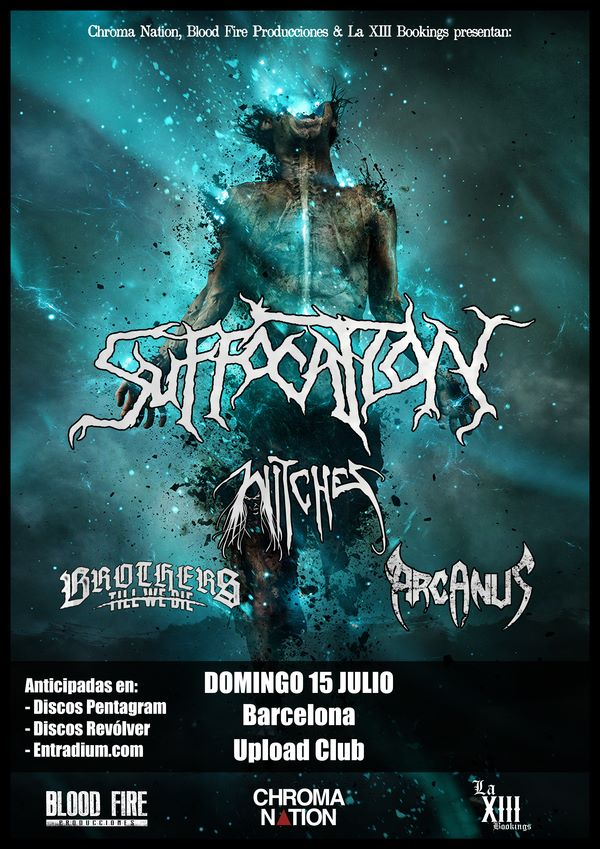 Witches flyer Suffocation + Witches + Brothers till we die + Arcanus @ Suffocation (Realm of Darkness European Tour: Part 2) / Witches Suffocating Summer Tour 2018 Salla Upload Barcelone / Barcelona, Spain